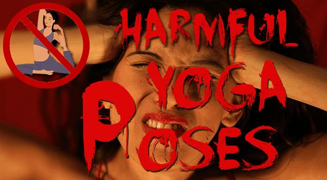 Harmful Yoga Poses