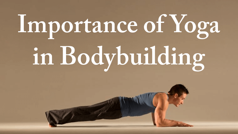 Importance of Yoga in Bodybuilding